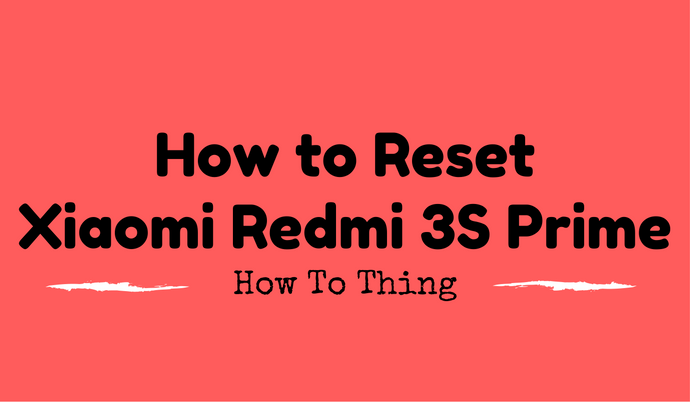 Xiaomi Redmi 3S Factory Data Reset